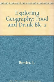 Exploring Geography: Food and Drink Bk. 2