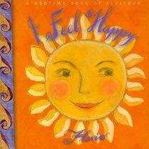 I Feel Happy: A Book for Sweet Dreams (A Bedtime Book of Feelings Board Book)