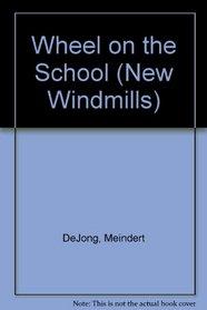 Wheel on the School (New Windmill Series)