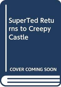 SuperTed Returns to Creepy Castle
