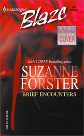 Brief Encounters (Harlequin Blaze, No 101)