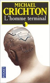 L'Homme Terminal (The Terminal Man) (French Edition)