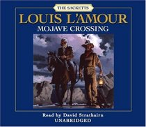 Mojave Crossing (Sacketts, Bk 9) (Audio CD) (Unabridged)