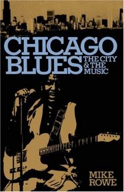 Chicago Blues: The City and the Music (Eddison Blues Books, 1.)