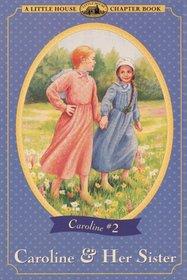 Caroline and Her Sister (Little House Chapter Book: Caroline, Bk 2)