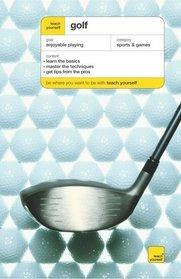 Teach Yourself Golf, New Edition (Teach Yourself: Games/Hobbies/Sports)