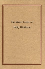 The Master Letters of Emily Dickinson