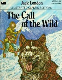 The Call of the Wild (Illustrated Classics Edition)