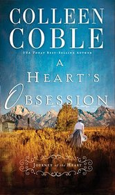 A Heart's Obsession (Journey of the Heart, Bk 2)