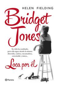 Loca por el (Mad About the Boy) (Bridget Jones, Bk 3) (Spanish Edition)