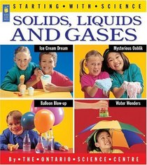 Solids, Liquids and Gases (Starting With Science Series)