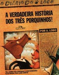 Verdadeira Historia dos Tres Porquinhos - True Sto (Em Portugues do Brasil)
