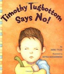 Timothy Tugbottom Says No!