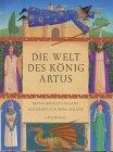 Die Welt des König Artus.
