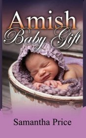 Amish Baby Gift (Amish Baby Collection) (Volume 5)