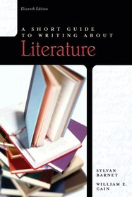 Short Guide to Writing About Literature, A (11th Edition) (Short Guide Series)
