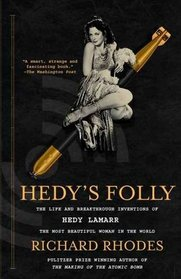 Hedy's Folly: The Life and Breakthrough Inventions of Hedy Lamarr, the Most Beautiful Woman in the World (Vintage)