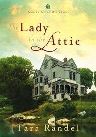 The Lady in the Attic (Annie's Attic, Bk 1)