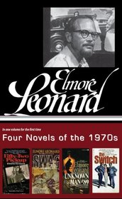 Elmore Leonard: Four Novels of the 1970s: (Library of America #255)