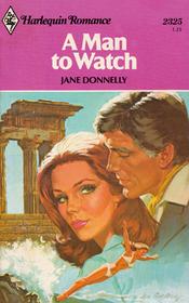 A Man to Watch (Harlequin Romance, No 2325)