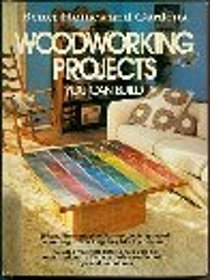 Better Homes and Gardens Woodworking Projects You Can Build (Better homes and gardens books)