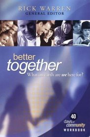 Better Together: What on Earth Are We Here for?