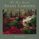 Shade Gardens (For Your Garden)