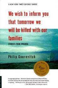 We Wish to Inform You That Tomorrow We Will be Killed With Our Families: Stories from Rwanda