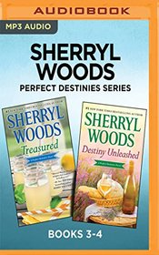 Sherryl Woods Perfect Destinies Series: Books 3-4: Treasured & Destiny Unleashed