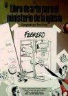 El Libro De Arte Para El Ministerio De La Iglesia (Spanish Edition)