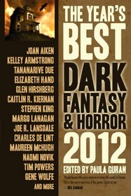 The Year's Best Dark Fantasy & Horror 2012 Edition