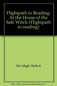 Flightpath to Reading: At the House of the Safe Witch (Flightpath to reading)