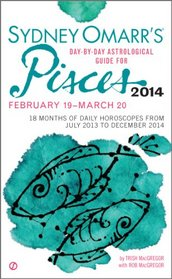 Sydney Omarr's Day-By-Day Astrological Guide for the Year 2014: Pisces (Sydney Omarr's Day By Day Astrological Guide for Pisces)
