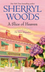 A Slice of Heaven (Sweet Magnolias, Bk 2)