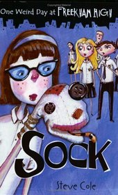 Sock (One Weird Day at Freekham High)