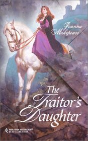 The Traitor's Daughter (Harlequin Historicals, No 116)