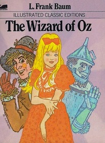 Illustrated Classic Editions:  The Wizard of Oz