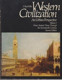 Western Civilization, Vol 1: An Urban Perspective From Ancient Times Through the Seventeenth Century