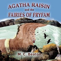 Agatha Raisin and the Fairies of Fryfam (Agatha Raisin Mysteries, Book 10) (Agatha Raisin Mysteries (Audio))