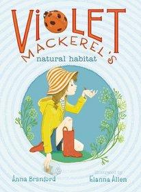 Violet Mackerel's Natural Habitat (Violet Mackerel, Bk 3)