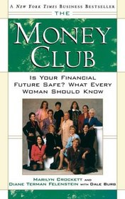 The Money Club : Is Your Financial Future Safe? What Every Woman Should Know