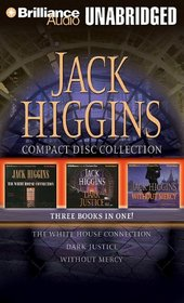 Jack Higgins CD Collection: The White House Connection / Dark Justice / Without Mercy (Sean Dillon, Bks 7, 12 & 13) (Audio CD) (Unabridged)