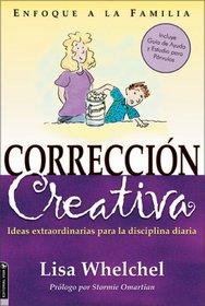 Correcion Creativa: Ideas extraordinarias para la disciplina diaria
