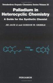 Palladium in Heterocyclic Chemistry (Tetrahedron Organic Chemistry)