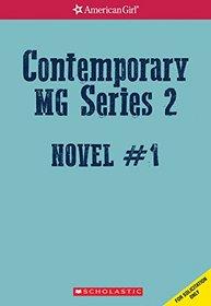 American Girl: Contemporary MG Series 2, Novel 1