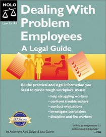 Dealing With Problem Employees: A Legal Guide (Dealing With Problem Employees, 1st ed)