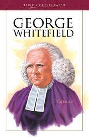 George Whitefield: Pioneering Evangelist (Heroes of the Faith)