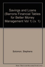 Savings and Loans (Barrons Financial Tables for Better Money Management Vol 1) (v. 1)