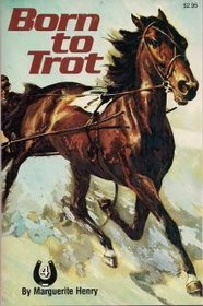 BORN TO TROT (Marguerite Henry Horseshoe Library)