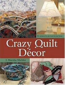 Crazy Quilt Decor